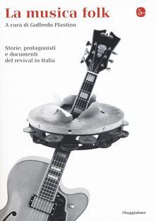 Festivalpatudocanario.es La musica folk. Storie, protagonisti e documenti del revival in Italia Image