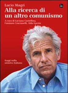 Alla ricerca di un altro comunismo - Lucio Magri - copertina