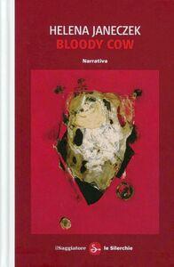 Foto Cover di Bloody cow, Libro di Helena Janeczek, edito da Il Saggiatore