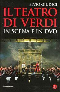 Foto Cover di Il teatro di Verdi in scena e in DVD, Libro di Elvio Giudici, edito da Il Saggiatore