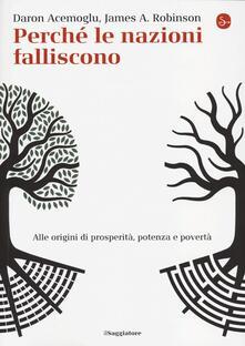 Perché le nazioni falliscono. Alle origini di potenza, prosperità, e povertà - Daron Acemoglu,James A. Robinson - copertina