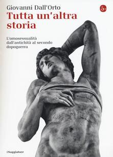 Tutta unaltra storia. Lomosessualità dallantichità al secondo dopoguerra.pdf