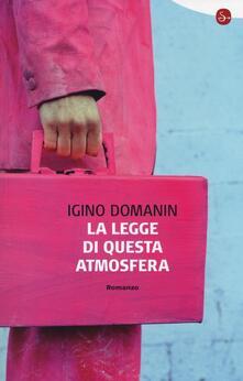 La legge di questa atmosfera - Igino Domanin - copertina