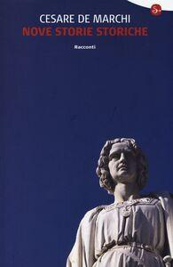 Libro Nove storie storiche Cesare De Marchi