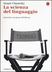 La scienza del linguaggio. Interviste con James McGilvray