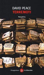 Foto Cover di Terremoti, Libro di David Peace, edito da Il Saggiatore
