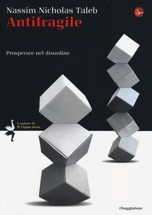 Antifragile. Prosperare nel disordine - Nassim Nicholas Taleb - copertina
