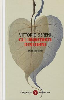 Gli immediati dintorni. Primi e secondi - Vittorio Sereni - copertina