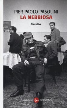 La nebbiosa - Pier Paolo Pasolini - copertina
