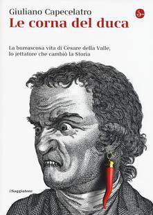 Winniearcher.com Le corna del duca. La burrascosa vita di Cesare della Valle, lo iettatore che cambiò la storia Image