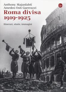 Winniearcher.com Roma divisa. 1919-1925. Itinerari, storie, immagini Image