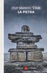 Libro La pietra. Testo russo a fronte Osip Mandel'stam