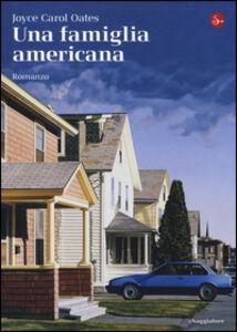 Libro Una famiglia americana Joyce Carol Oates