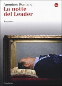 Foto Cover di La notte del leader, Libro di Anonimo romano, edito da Il Saggiatore
