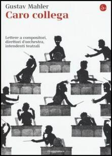 Daddyswing.es Caro collega. Lettere a compositori, direttori d'orchestra, intendenti teatrali Image