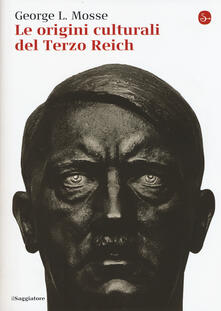 Le origini culturali del Terzo Reich - George L. Mosse - copertina