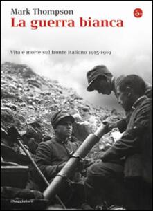 La guerra bianca. Vita e morte sul fronte italiano 1915-1919.pdf