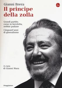 Libro Il principe della zolla Gianni Brera