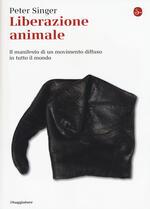 Liberazione animale. Il manifesto di un movimento diffuso in tutto il mondo
