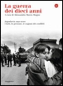 Libro La guerra dei dieci anni