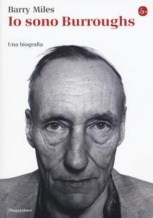 Io sono Burroughs. Una biografia - Barry Miles - copertina