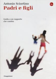 Padri e figli. Guida a un rapporto che cambia - Antonio Sciortino - copertina