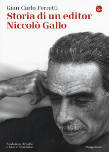 Storia di un editor. Niccolò Gallo - Giancarlo Ferretti - copertina