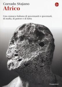 Libro Africo. Una cronaca italiana di governanti e governati, di mafia, di potere e di lotta Corrado Stajano