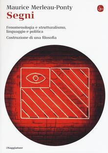 Listadelpopolo.it Segni. Fenomenologia e struttralismo, linguaggio e politica. Costruzione di una filosofia Image