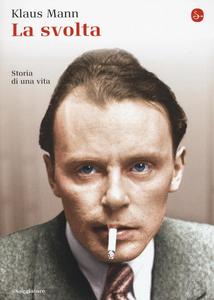 Libro La svolta. Storia di una vita Klaus Mann