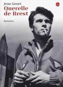 Foto Cover di Querelle de Brest, Libro di Jean Genet, edito da Il Saggiatore
