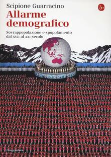 Allarme demografico. Sovrappopolazione e spopolamento dal XVII al XXI secolo.pdf