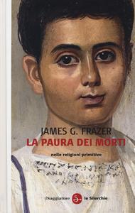 Libro La paura dei morti nelle religioni primitive James G. Frazer