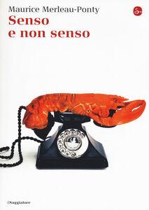 Foto Cover di Senso e non senso, Libro di Maurice Merleau-Ponty, edito da Il Saggiatore