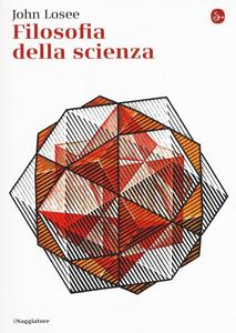 Libro Filosofia della scienza John Losee