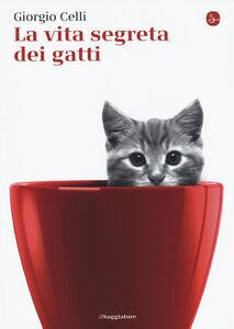 Libro La vita segreta dei gatti Giorgio Celli
