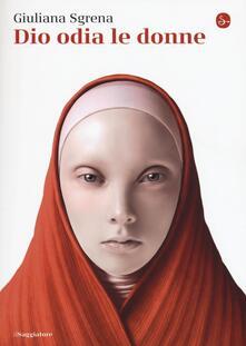 Dio odia le donne - Giuliana Sgrena - copertina