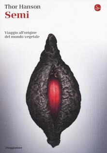 Semi. Viaggio all'origine del mondo vegetale - Thor Hanson - copertina