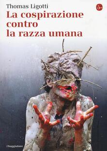 La cospirazione contro la razza umana - Thomas Ligotti - copertina