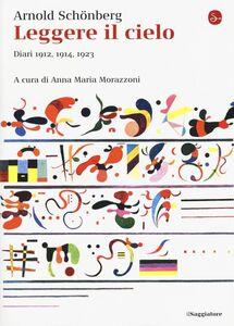 Libro Leggere il cielo. Diari 1912, 1914, 1923 Arnold Schönberg