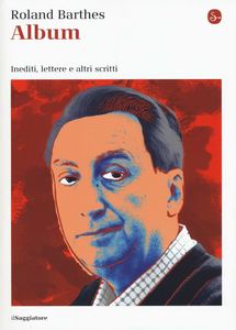Libro Album. Inediti, lettere e altri scritti Roland Barthes