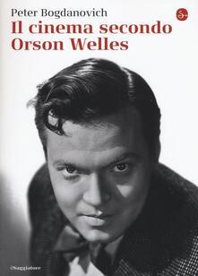Il cinema secondo Orson Welles - Peter Bogdanovich - copertina