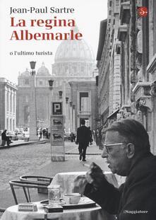 La regina Albemarle o l'ultimo turista - Jean-Paul Sartre - copertina