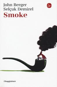Libro Smoke John Berger , Selçuk Demirel