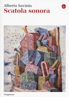 Scatola sonora - Alberto Savinio - copertina