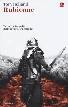 Listadelpopolo.it Rubicone. Trionfo e tragedia della Repubblica romana Image
