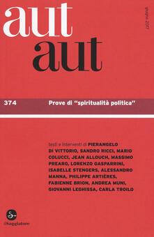 Listadelpopolo.it Aut aut. Vol. 374: Prove di «spiritualità politica». Image