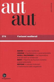 Capturtokyoedition.it Aut aut. Vol. 376: Fantasmi neoliberali. Image