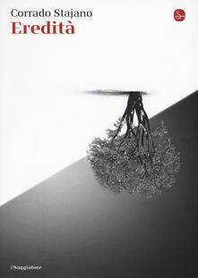 Eredità - Corrado Stajano - copertina