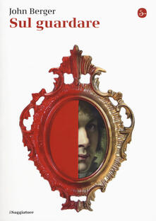 Sul guardare - John Berger - copertina